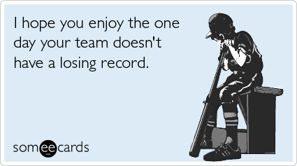 baseball-opening-day-losing-record-sports-ecards-someecards
